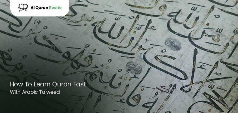 How To Learn Quran Fast With Arabic Tajweed