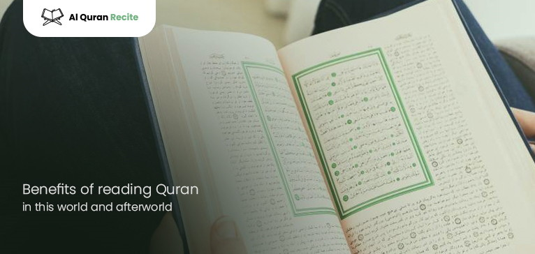 Benefits of reading Quran regularly in this world and afterworld.