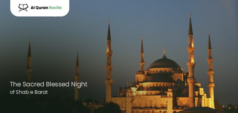 The Sacred Blessed Night of Shab e Barat