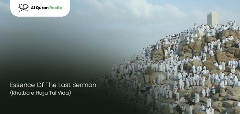 Essence Of The Last Sermon (Khutba e Hujja Tul Vida)