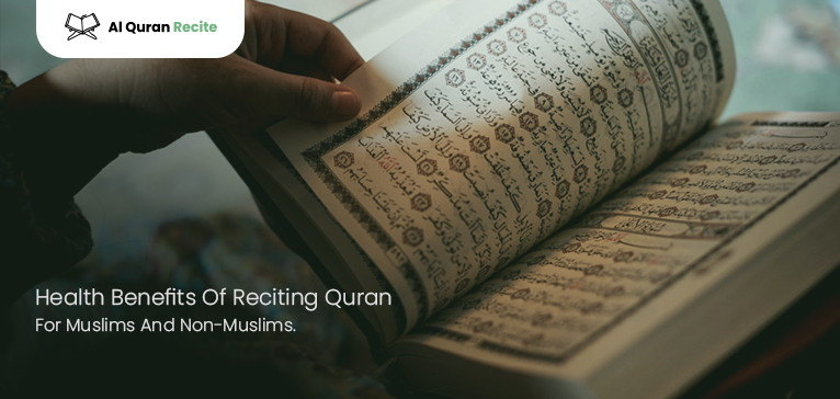 Health Benefits Of Reciting Quran For Muslims And Non-Muslims