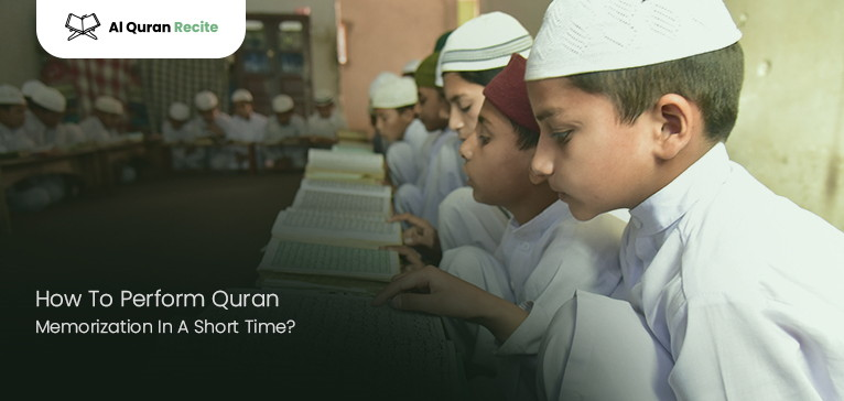 How To Perform Quran Memorization In A Short Time?