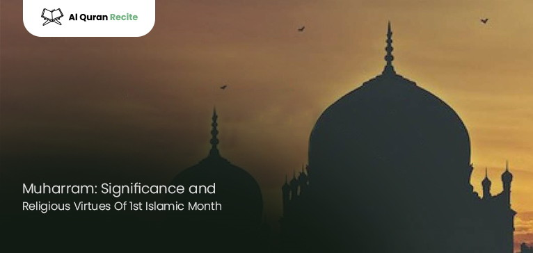 Muharram: Significance and Religious Virtues Of 1st Islamic Month