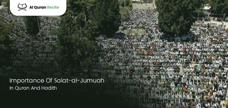 Importance Of ‎Ṣalat-al-Jumuah In Quran And Hadith