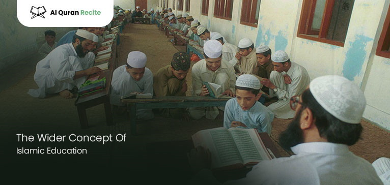 The Wider Concept Of Islamic Education