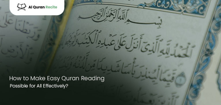 How to Make Easy Quran Reading Possible for All Effectively?
